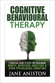 introducing cognitive behavioural therapy cbt a practical guide